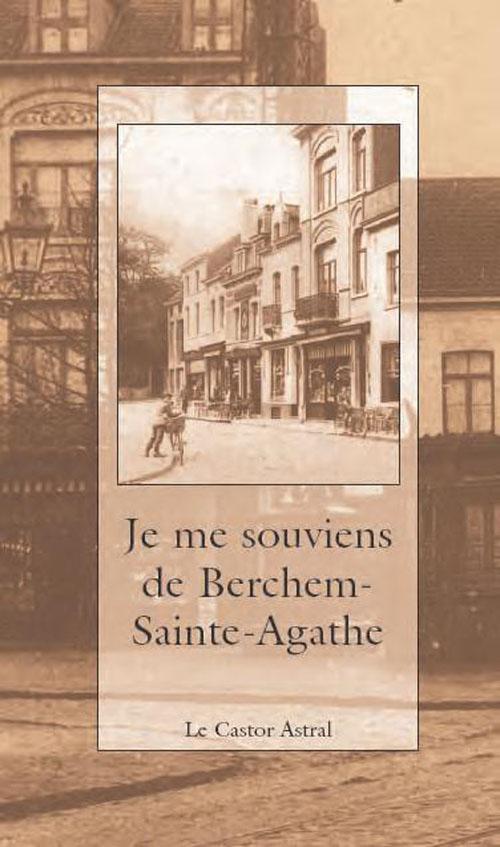 JE ME SOUVIENS DE BERCHEM-SAINTE-AGATHE