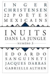 INUITS DANS LA JUNGLE - NUMERO 3 22 POETES MEXICAINS