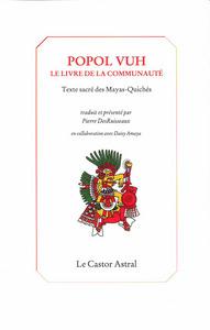POPOL VUH - LE LIVRE DE LA COMMUNAUTE - TEXTES SACRES DES MAYAS-QUICHES