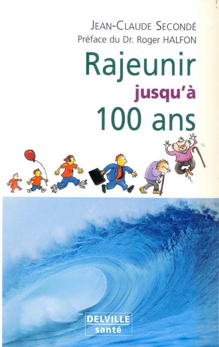 RAJEUNIR JUSQU'A 100 ANS