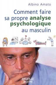 COMMENT FAIRE SA PROPRE ANALYSE PSYCHOLOGIQUE AU MASCULIN
