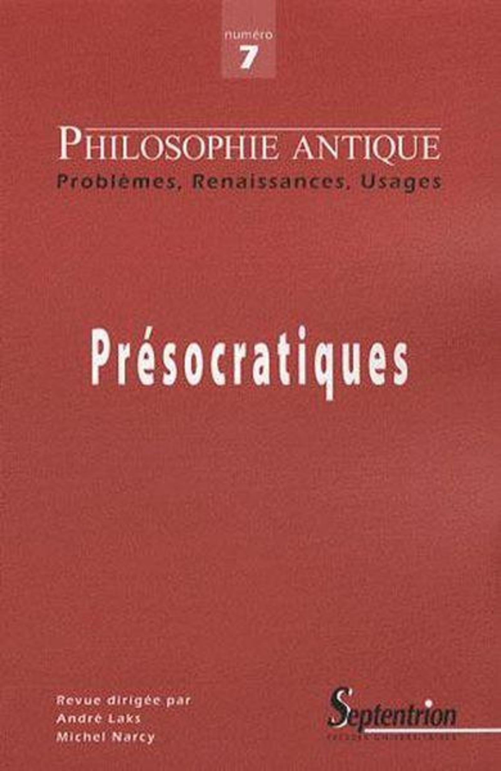 PHILOSOPHIE ANTIQUE N 7 - PRESOCRATIQUES