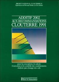 ADDITIF 2002 AUX RECOMMANDATIONS CLOUTERRE 1991 - POUR LA CONCEPTION, LE CALCUL, L'EXECUTION ET LE C