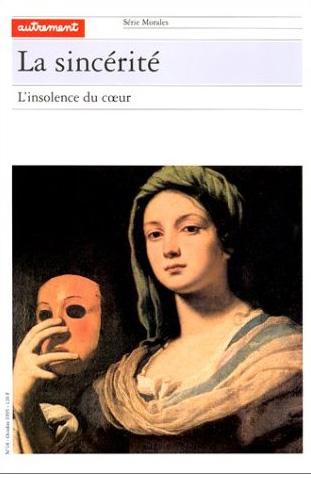 LA SINCERITE - L'INSOLENCE DU COEUR