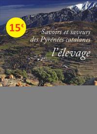 SAVOIRS ET SAVEURS DES PYRENEES CATALANES - L ELEVAGE
