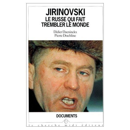 JIRINOVSKI LE RUSSE QUI FAIT TREMBLER LE MONDE