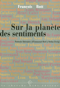 SUR LA PLANETE DES SENTIMENTS PORTRAITS LITTERAIRES, D'EMMANUEL BERL A STEFAN ZWEIG