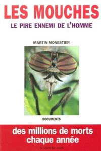 LES MOUCHES, LE PIRE ENNEMI DE L'HOMME