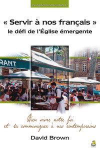 """""""SERVIR A NOS FRANCAIS"""" LE DEFI DE L'EGLISE EMERGENTE"""