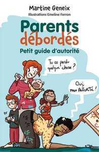 PARENTS DEBORDES - PETIT GUIDE D'AUTORITE
