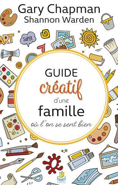 GUIDE CREATIF D UNE FAMILLE OU L ON SE SENT BIEN