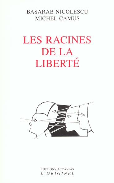 LES RACINES DE LA LIBERTE