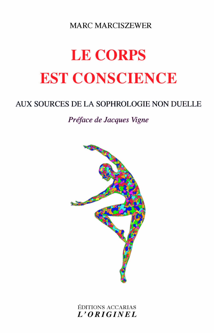 LE CORPS EST CONSCIENCE