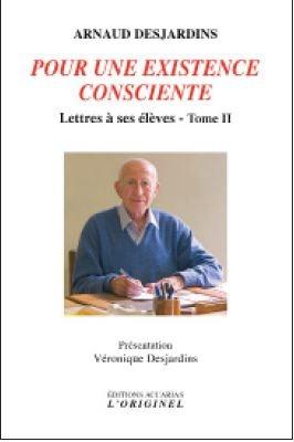 POUR UNE EXISTENCE CONSCIENTE - LETTRES A SES ELEVES TOME II