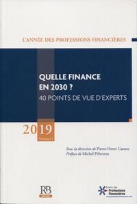 QUELLE FINANCE EN 2030 ? 40 POINTS DE VUE D'EXPERTS - VOLUME 11