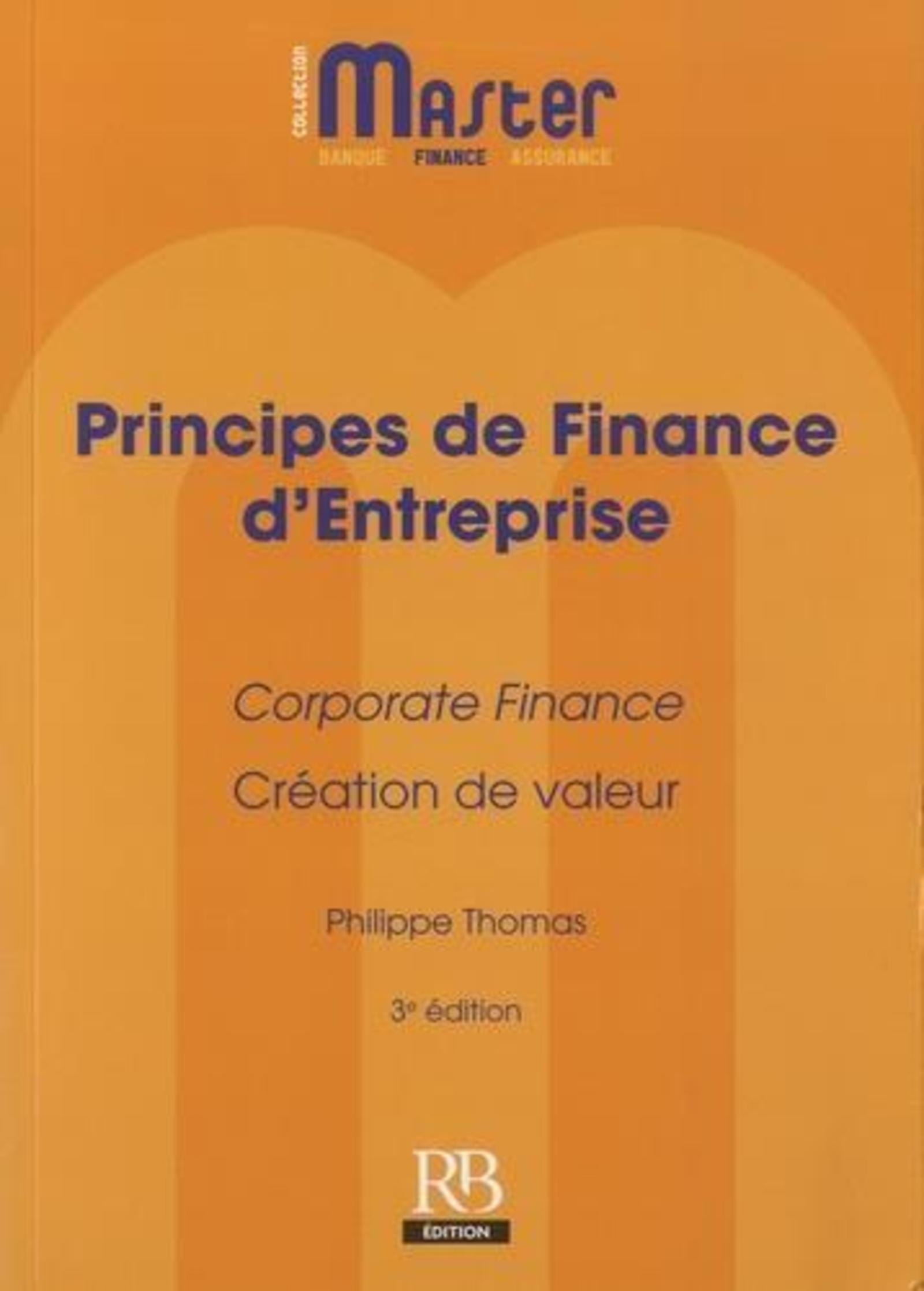 PRINCIPES DE FINANCE D'ENTREPRISE - CORPORATE FINANCE - CREATION DE VALEUR