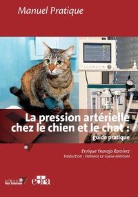 LA PRESSION ARTERIELLE CHEZ LE CHIEN ET LE CHAT - GUIDE PRATIQUE