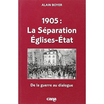 1905, LA SEPARATION EGLISES-ETAT - DE LA GUERRE AU DIALOGUE