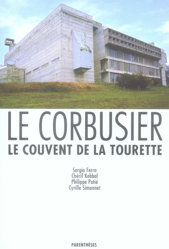 LE COUVENT DE LA TOURETTE - LE CORBUSIER