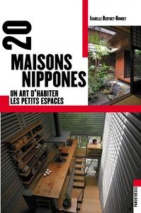20 MAISONS NIPPONES - ART D'HABITER LES PETITS ESPACES