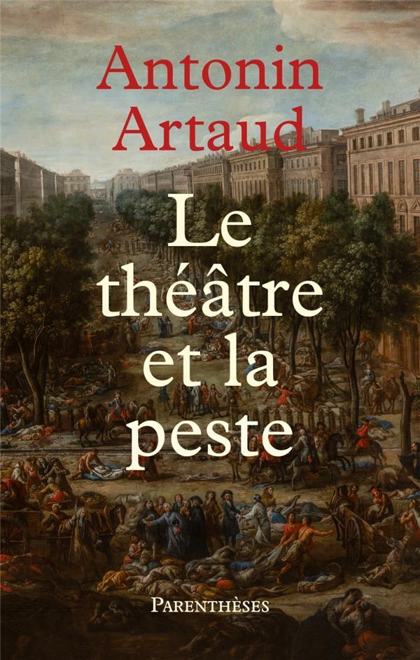 Le theatre et la peste - suivi de  lettres de rodez