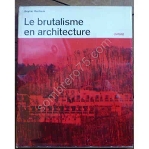 LE BRUTALISME EN ARCHITECTURE
