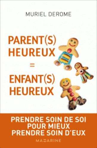 PARENTS HEUREUX = ENFANTS HEUREUX