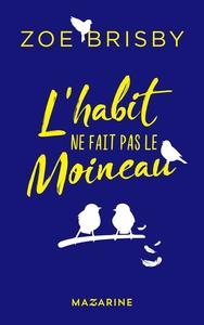 L'HABIT NE FAIT PAS LE MOINEAU