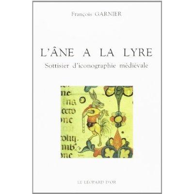 L'ANE A LA LYRE - SOTTISIER D'ICONOGRAPHIE MEDIEVALE