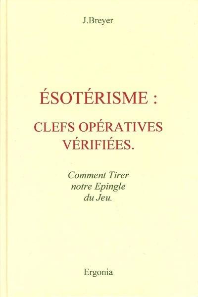 ESOTERISME : CLEFS OPERATIVES VERIFIEES - COMMENT TIRER NOTRE EPINGLE DU JEU
