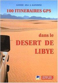 100 ITINERAIRES GPS DANS LE DESERT DE LYBIE