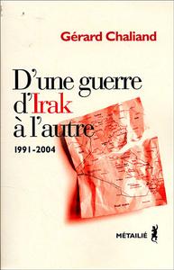 D'UNE GUERRE D'IRAK A L'AUTRE 1991-2004