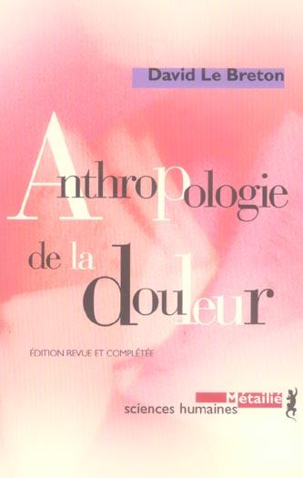 ANTHROPOLOGIE DE LA DOULEUR