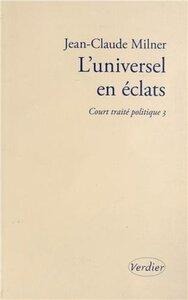 L'UNIVERSEL EN ECLATS