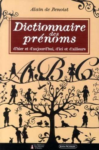 DICTIONNAIRE DES PRENOMS D'HIER ET D'AUJOURD'HUI, D'ICI ET D'AILLEURS