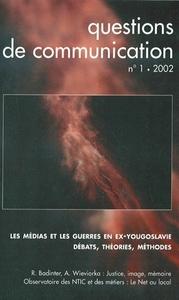 QUESTIONS DE COMMUNICATION, N 1/2002. LES MEDIAS ET LES GUERRES EN EX