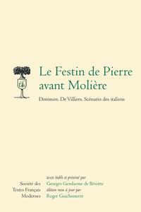 LE FESTIN DE PIERRE AVANT MOLIERE - DORIMON, DE VILLIERS, SCENARIO DES ITALIENS