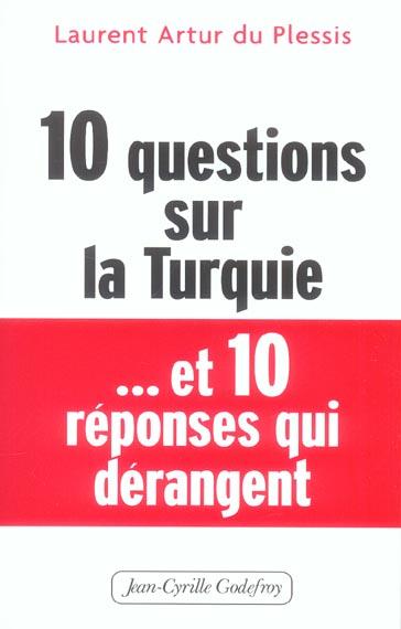 10 QUESTIONS SUR LA TURQUIE ET 10 REPONSES DERANGEANTES