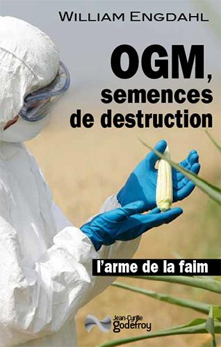OGM, SEMENCES DE DESTRUCTION - LA ARME DE LA FAIM