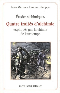 ETUDES ALCHIMIQUES - QUATRE TRAITES D'ALCHIMIE