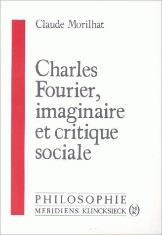 CHARLES FOURIER, IMAGINAIRE ET CRITIQUE SOCIALE