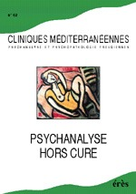 CLINIQUES MEDITERRANEENNES 62 - PSYCHANALYSE HORS CURE