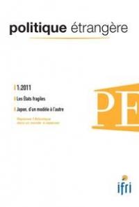 POLITIQUE ETRANGERE N 1-2011 : LES ETATS FRAGILES
