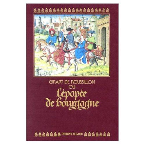 GIRART DE ROUSSILLON - OU L'EPOPEE DE BOURGOGNE