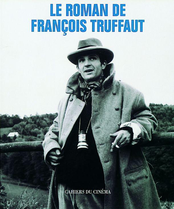 LE ROMAN DE FRANCOIS TRUFFAUT