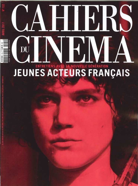 CAHIERS DU CINEMA N 732 JEUNES ACTEURS FRANCAIS AVRIL 2017