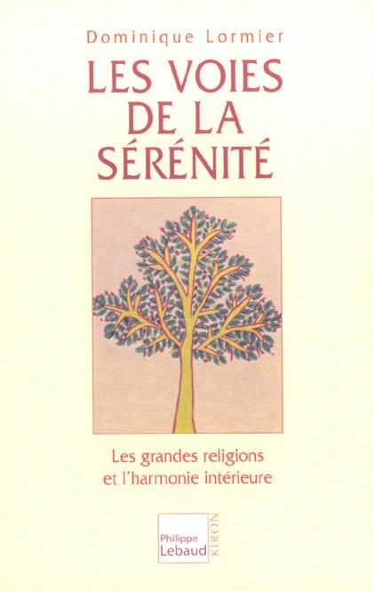 LES VOIES DE LA SERENITE LES GRANDES RELIGIONS ET L'HARMONIE INTERIEURE