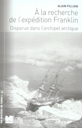A LA RECHERCHE DE L'EXPEDITION FRANKLIN - DISPARUE DANS L'AR