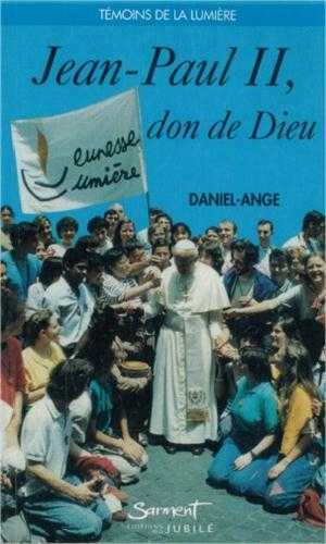 JEAN PAUL II, DON DE DIEU