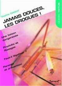 JAMAIS DOUCES LES DROGUES !